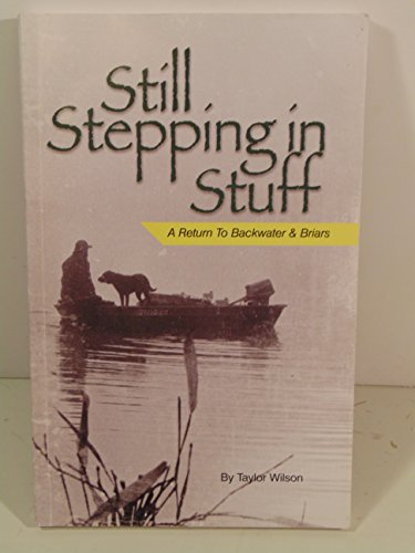 9780615134260: Still Stepping In Stuff A Return To Backwater & Briars