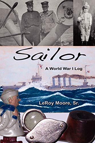 Sailor - A World War I Log: LeRoy Moore