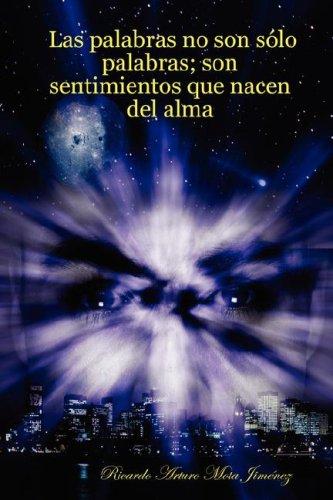 9780615135151: Las Palabras No Son Slo Palabras; Son Sentimientos Que Nacen del Alma (Spanish Edition)