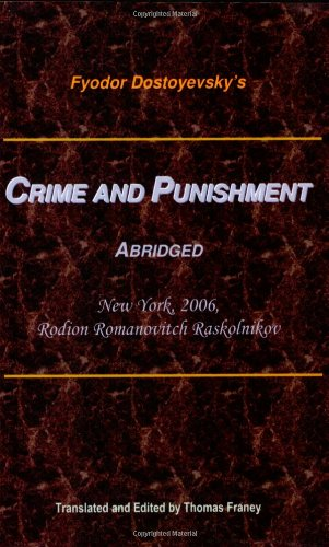 9780615135694: Crime and Punishment, Abridged: New York, 2006, Rodion Romanovitch Raskolnikov
