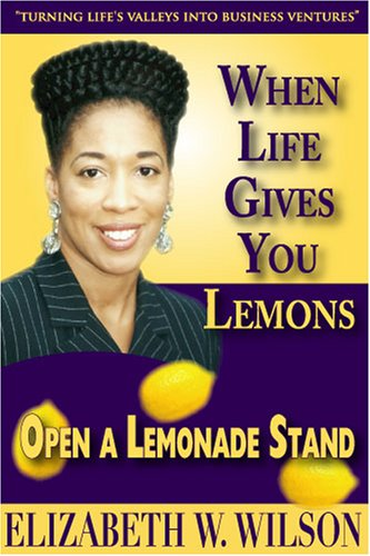 9780615135885: When Life Gives You Lemons, Open A Lemonade Stand