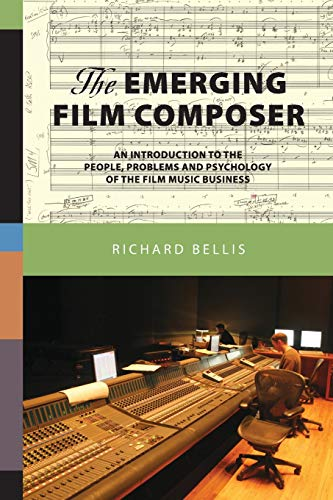9780615136233: The Emerging Film Composer: An Introduction to the People, Problems, and Psychology of the Film Music Business