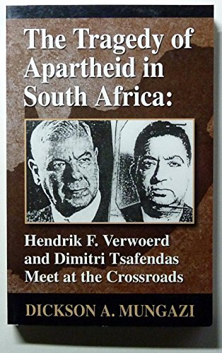 9780615136264: The Tragedy of Apartheid in South Africa: Hendrik F. Verwoerd and Dimitri Tsafendas Meet at the Crossroads