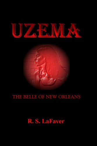 Uzema, The Belle of New Orleans: LaFaver, R. S.