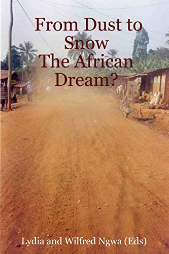 9780615137032: From Dust to Snow: The African Dream?