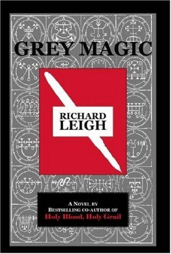 Grey Magic: Richard Leigh