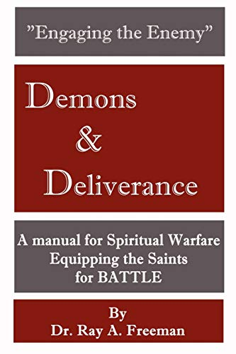 Engaging the Enemy Demons Deliverance: Ray Freeman