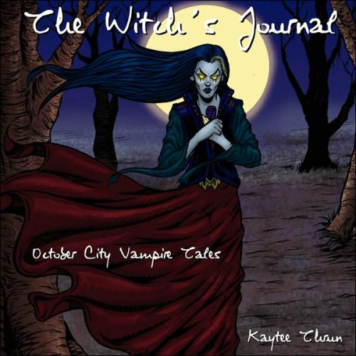 9780615138282: The Witch's Journal, October City Vampire Tales