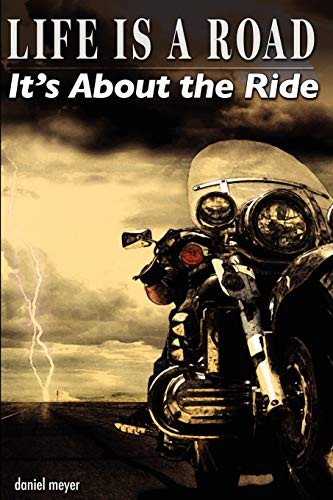 9780615138503: Life Is a Road, It's About the Ride