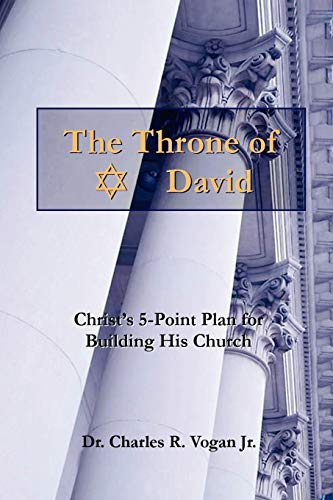 9780615138602: The Throne of David: Christ's 5-point plan for building his Church