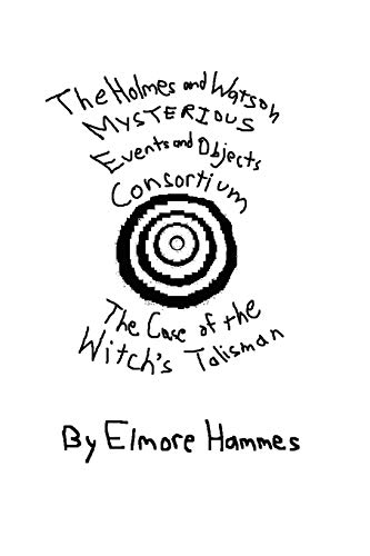 9780615139494: The Holmes And Watson Mysterious Events And Objects Consortium: The Case Of The Witch's Talisman