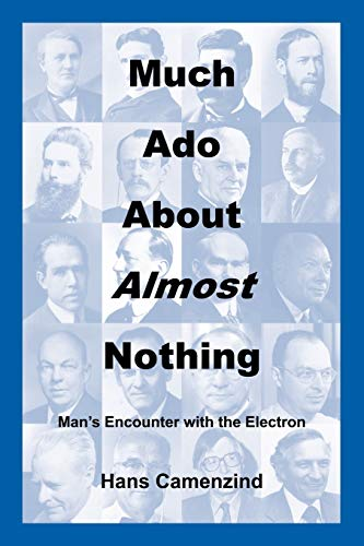 9780615139951: Much ADO about Almost Nothing: Man's Encounter with the Electron