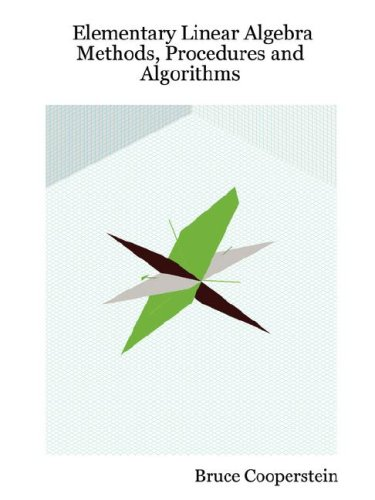 9780615140995: Elementary Linear Algebra: Methods, Procedures and Algorithms