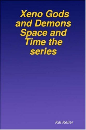 9780615141510: Xeno Gods and Demons Space and Time the Series