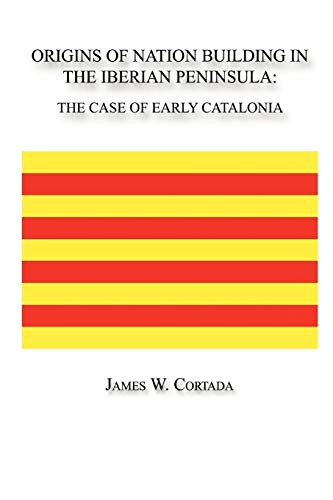 9780615142036: Origins of Nation Building in the Iberian Peninsula: The Case of Early Catalonia