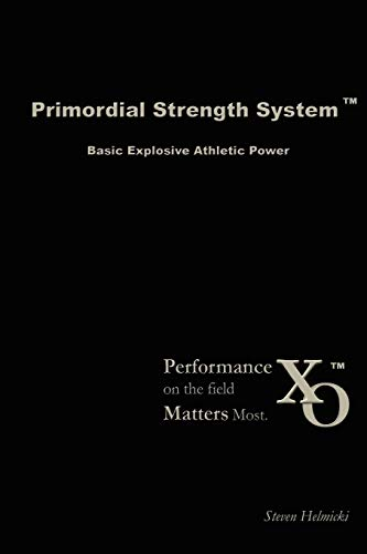 9780615143286: Primordial Strength System: Basic Explosive Athletic Power