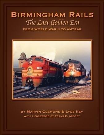 9780615143538: Birmingham Rails, The Last Golden Era: from World War II to Amtrak