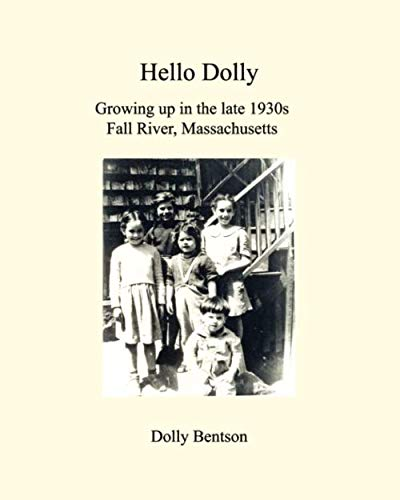 Hello Dolly: Growing Up in the Late 1930s Fall River, Massachusetts {SECOND EDITION}