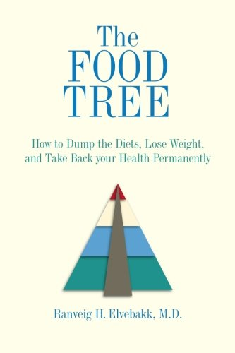 9780615144276: The Food Tree: How to Dump the Diets, Lose Weight, and Take Back Your Health Permanently