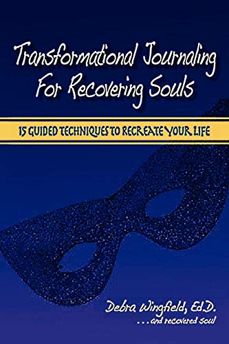 9780615144603: Transformational Journaling for Recovering Souls: 15 Guided Techniques to Recreate Your Life