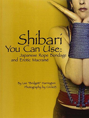 9780615144900: Shibari You Can Use: Japanese Rope Bondage and Erotic Macram