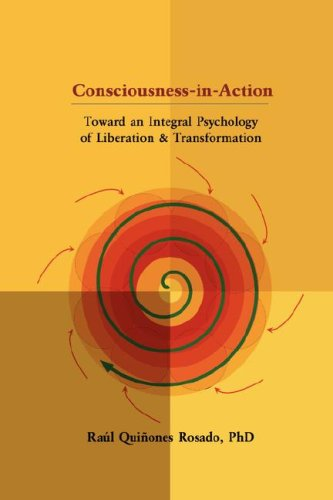 Consciousness-In-Action: Toward an Integral Psychology of Liberation & Transformation: Quiones ...