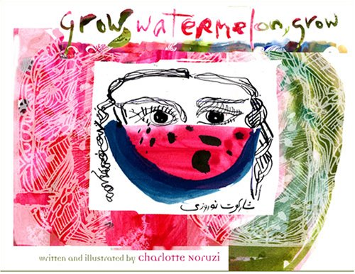 Grow Watermelon, Grow: Noruzi, Charlotte
