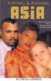 9780615145730: Loving and Raising Asia: Black Parents With a White Child in the South