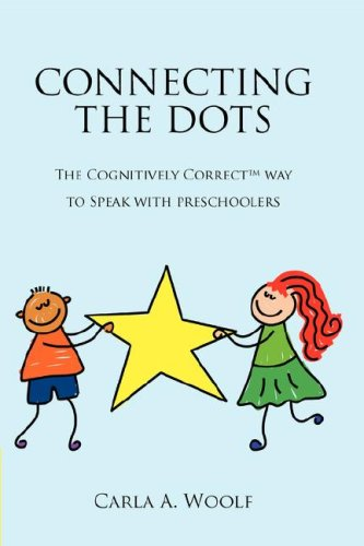 9780615146287: Connecting the Dots: The Cognitively Correct Way to Speak With Preschoolers