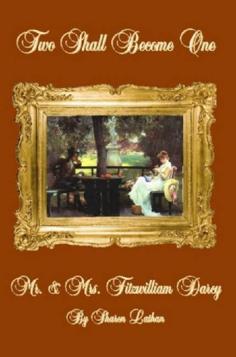 9780615147413: Two Shall Become One: Mr. and Mrs. Fitzwilliam Darcy