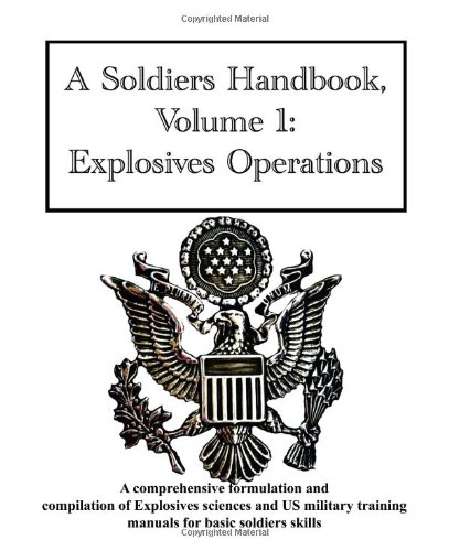 9780615147949: A Soldiers Handbook, Volume 1: Explosives Operations
