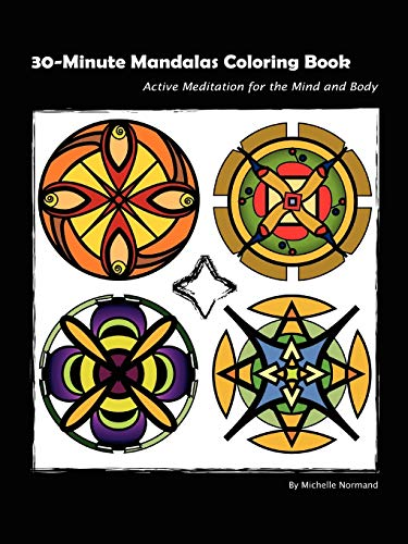 9780615148427: 30-Minute Mandalas Coloring Book: Active Meditation for the Mind and Body OR Easy Meditation through Coloring