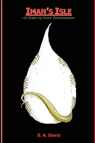 Iman's Isle: A Tale Of Lost Treasures: S. A. Davis