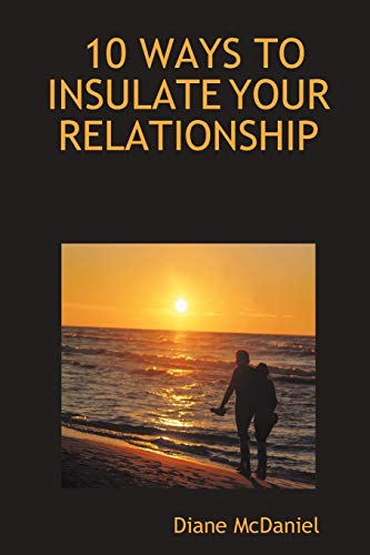 10 Ways to Insulate Your Relationship: Diane McDaniel