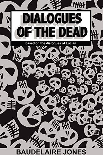 Dialogues of the Dead: Lucian Baudelaire Jones