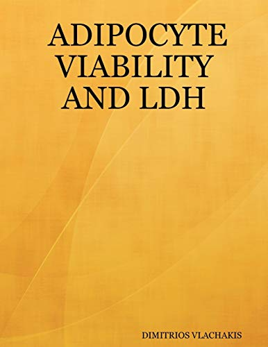 9780615152387: ADIPOCYTE VIABILITY AND LDH