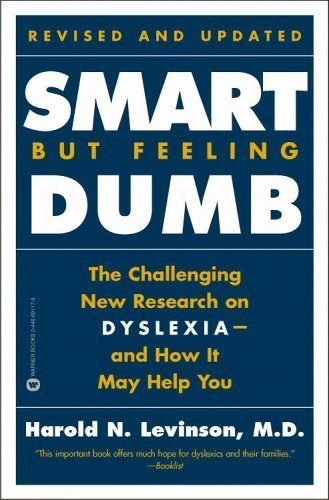 Revised and Updated Smart But Feeling Dumb New Understanding and Dramatic Treatment for Dyslexia (...