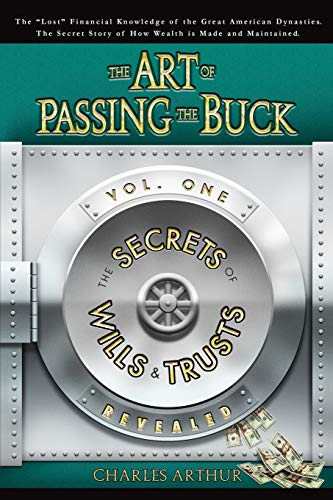 9780615152882: The Art of Passing the Buck, Vol I; Secrets of Wills and Trusts Revealed