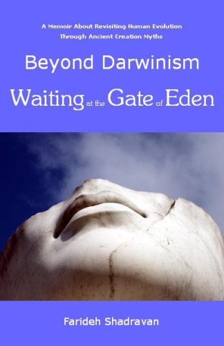 Beyond Darwinism, Waiting at the Gate of: Farideh Shadravan