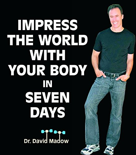 9780615154015: Impress The World With Your Body in Seven Days