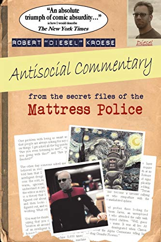 9780615154848: Antisocial Commentary: From the Secret Files of the Mattress Police