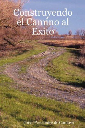 9780615154909: Construyendo El Camino Al Exito