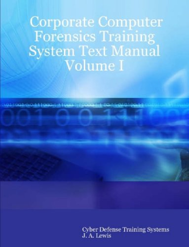 9780615155784: 1: Corporate Computer Forensics Training System Text Manual Volume I