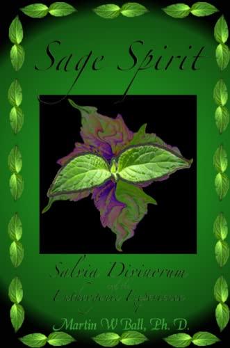 9780615157085: Sage Spirit - Salvia Divinorum and the Entheogenic Experience