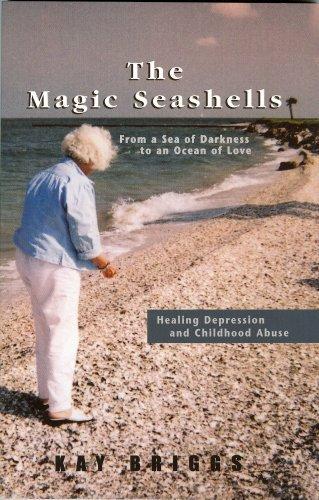 The Magic Seashells--Healing Depression and Childhood Abuse: Kay Briggs