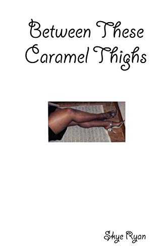 9780615158969: Between These Caramel Thighs