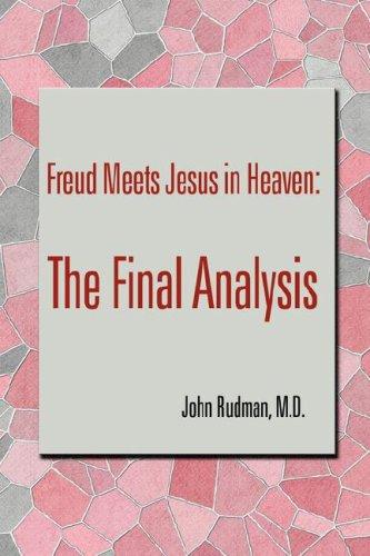 Freud meets Jesus in Heaven: The Final Analysis: Rudman, John