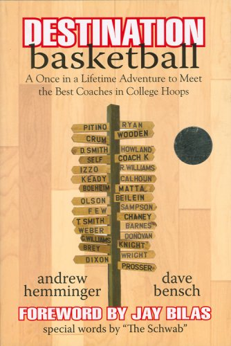 Destination Basketball: A Once in a Lifetime Adventure to Meet the Best Coaches in College Hoops: ...