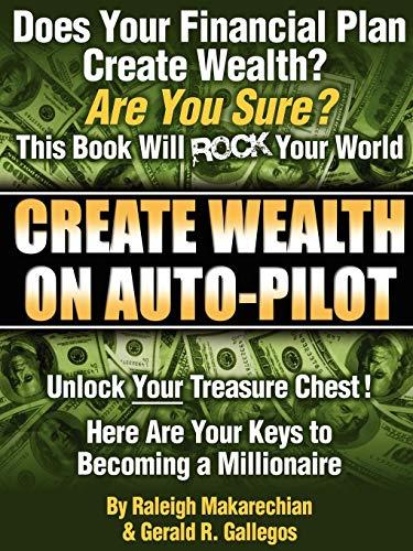 9780615159775: Create Wealth On Auto-Pilot