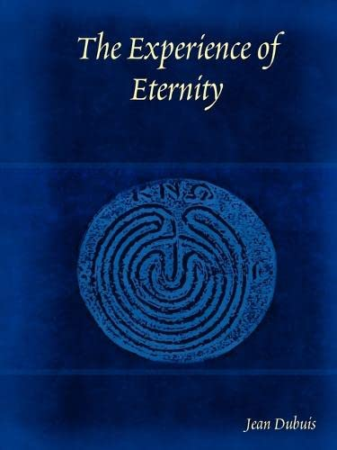 The Experience of Eternity: Jean Dubuis